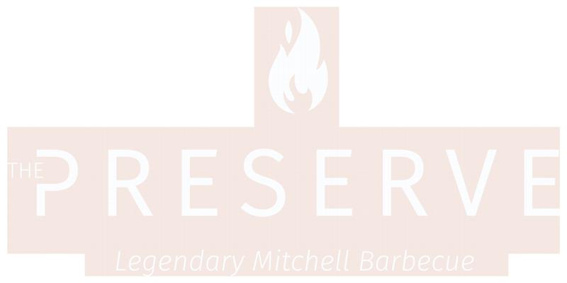 The Preserve. Legendary Mitchell BBQ.